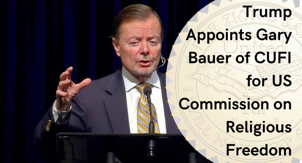 https://cufi.org/wp-content/uploads/2018/06/Trump-Appoints-Gary-Bauer-of-CUFI-for-US-Commission-on-Religious-Freedom.png